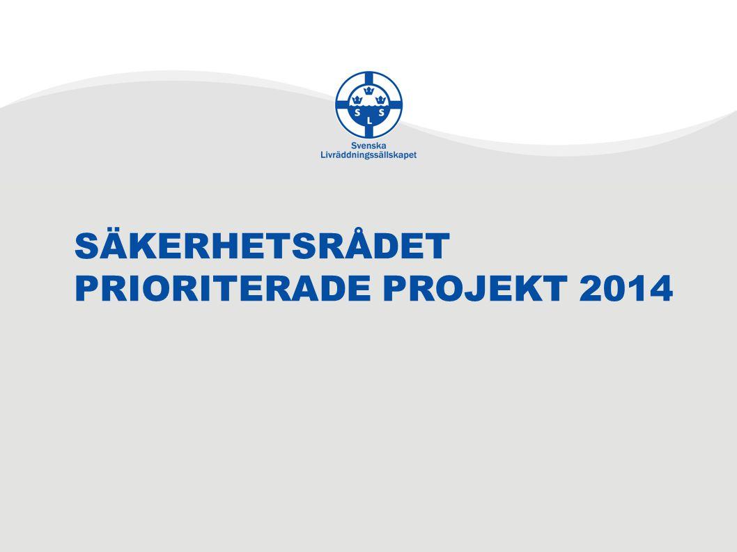 SÄKERHETSRÅDET PRIORITERADE PROJEKT 2014