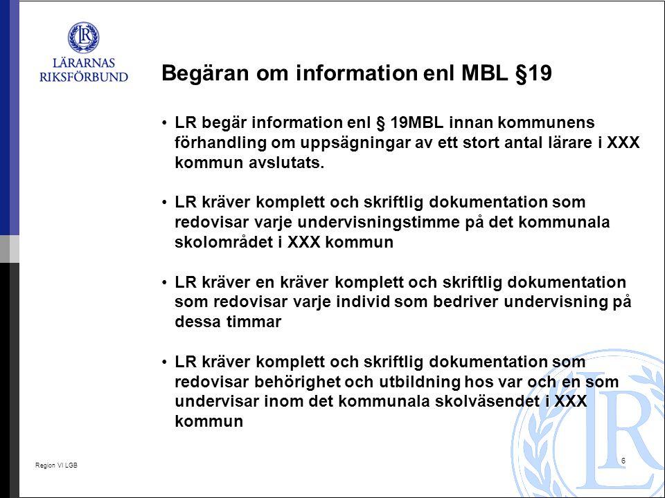 Region VI LGB 6 Begäran om information enl MBL §19 LR begär information enl § 19MBL innan kommunens förhandling om uppsägningar av ett stort antal lär
