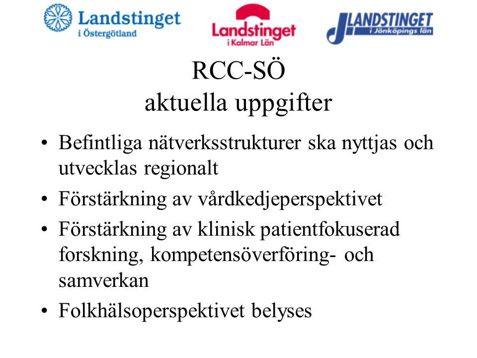 RCC-SÖ aktuella uppgifter Befintliga nätverksstrukturer ska nyttjas och utvecklas regionalt Förstärkning av vårdkedjeperspektivet Förstärkning av klinisk patientfokuserad forskning, kompetensöverföring- och samverkan Folkhälsoperspektivet belyses