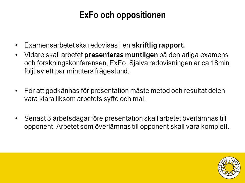 Alla examensarbeten avslutas samtidigt - en jobbig styrning mot slutet Arbetet skall presenteras muntligen på den årliga examens och forskningskonferensen, ExFo.