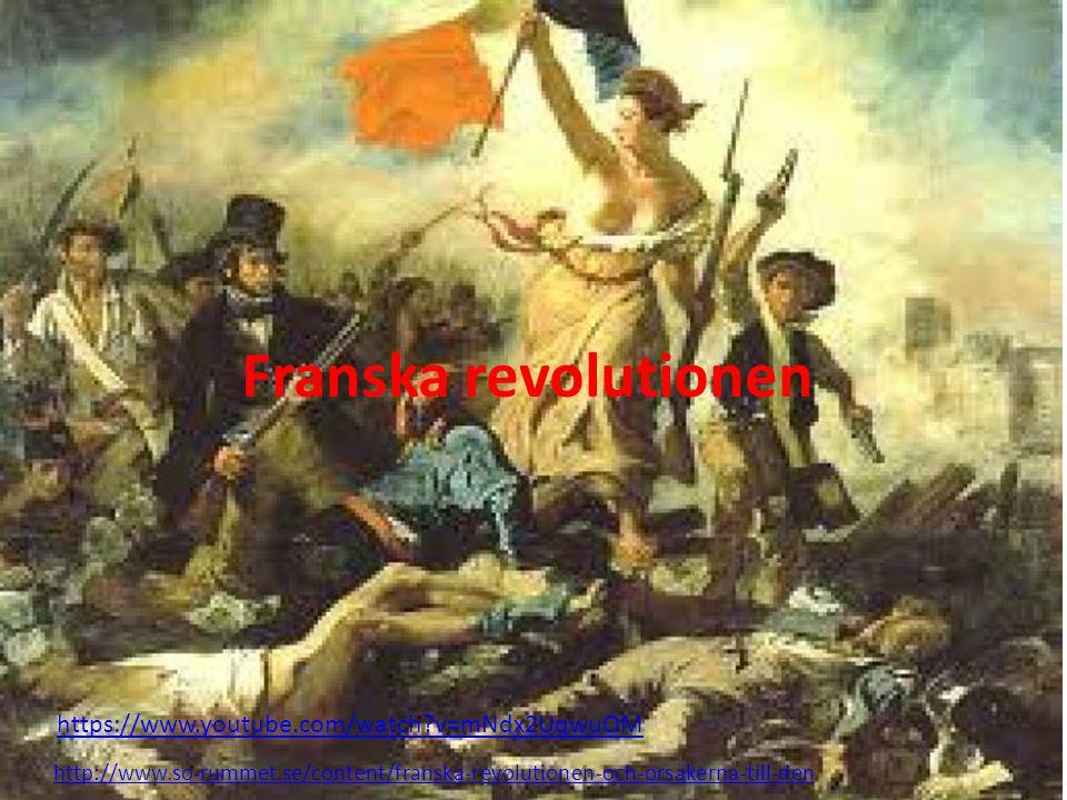 Franska revolutionen http://www.so-rummet.se/content/franska-revolutionen-och-orsakerna-till-den https://www.youtube.com/watch?v=mNdx2UqwuOM