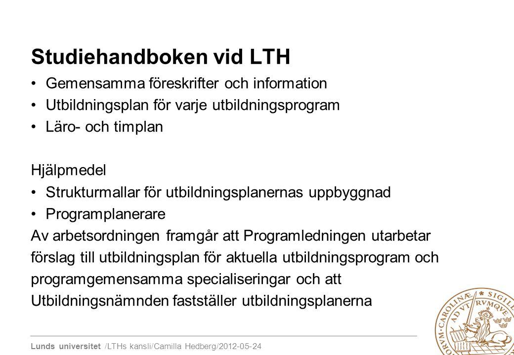 Lunds universitet /LTHs kansli/Camilla Hedberg/2012-05-24 Studiehandboken vid LTH Gemensamma föreskrifter och information Utbildningsplan för varje ut