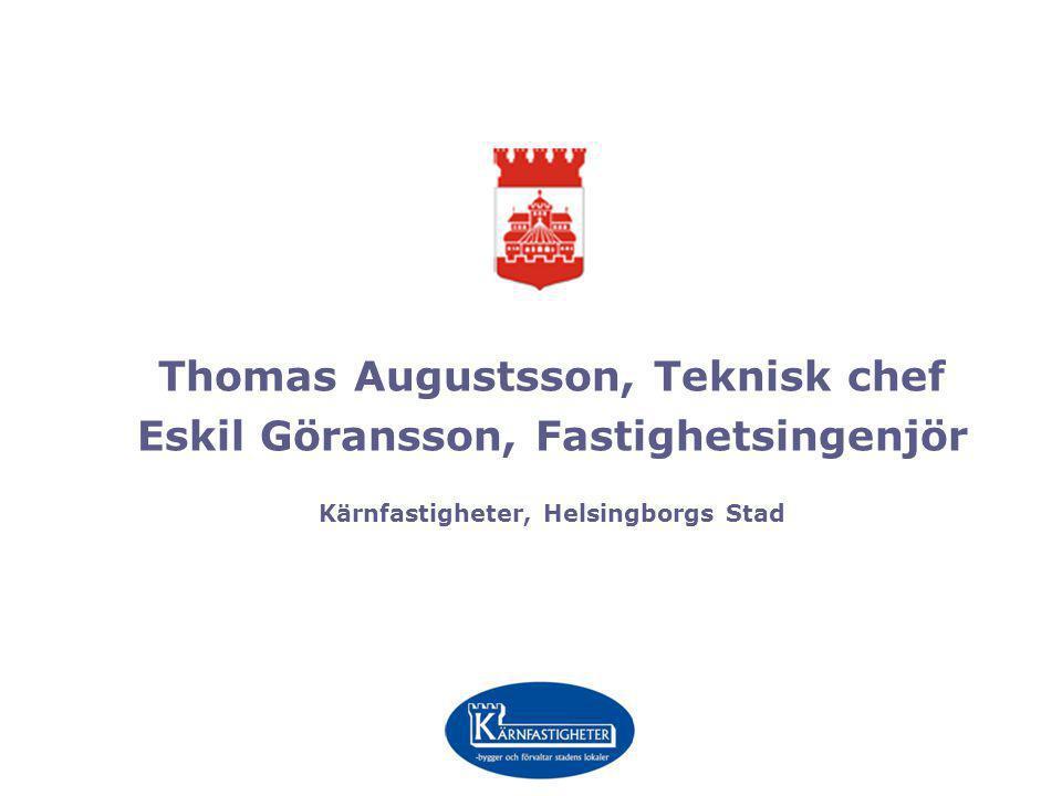 Thomas Augustsson, Teknisk chef Eskil Göransson, Fastighetsingenjör Kärnfastigheter, Helsingborgs Stad