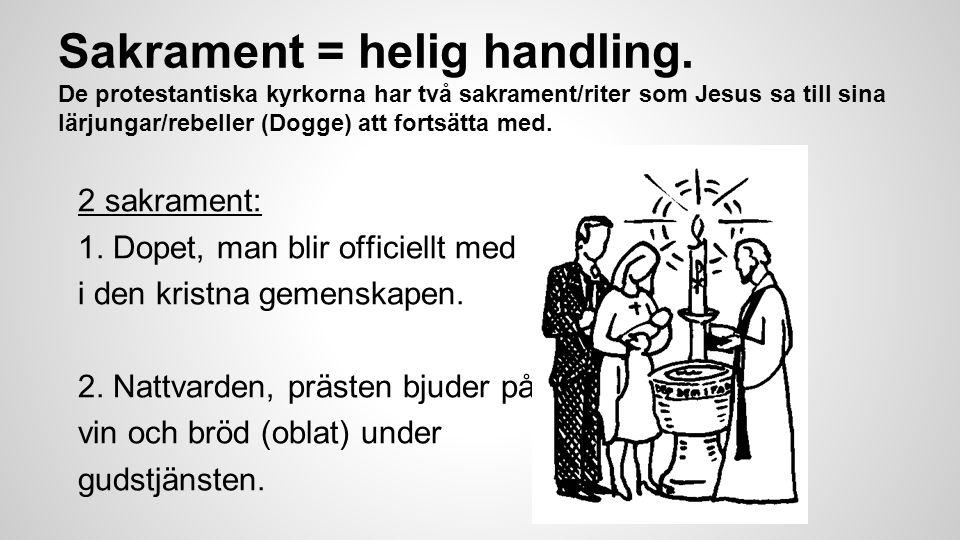 Sakrament = helig handling.