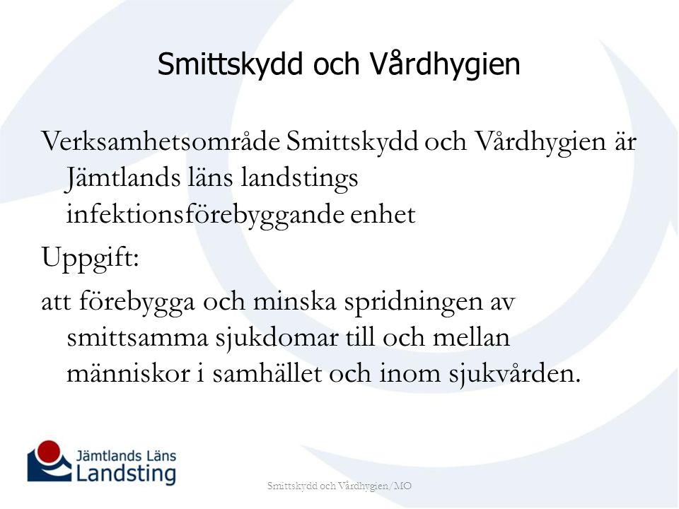 Verksamhetsområde Smittskydd och Vårdhygien är Jämtlands läns landstings infektionsförebyggande enhet Uppgift: att förebygga och minska spridningen av