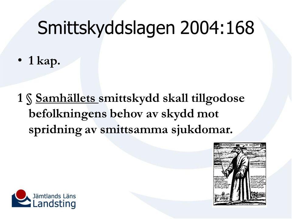 Smittskyddslagen 2004:168 1 kap. 1 § Samhällets smittskydd skall tillgodose befolkningens behov av skydd mot spridning av smittsamma sjukdomar.