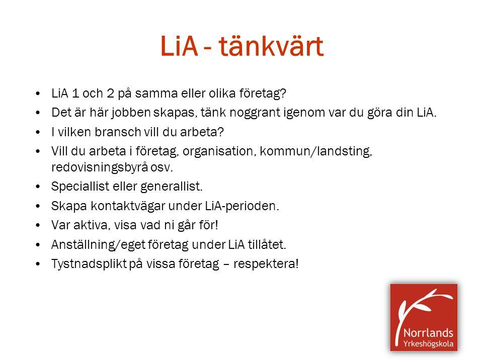 LiA - tänkvärt LiA 1 och 2 på samma eller olika företag? Det är här jobben skapas, tänk noggrant igenom var du göra din LiA. I vilken bransch vill du