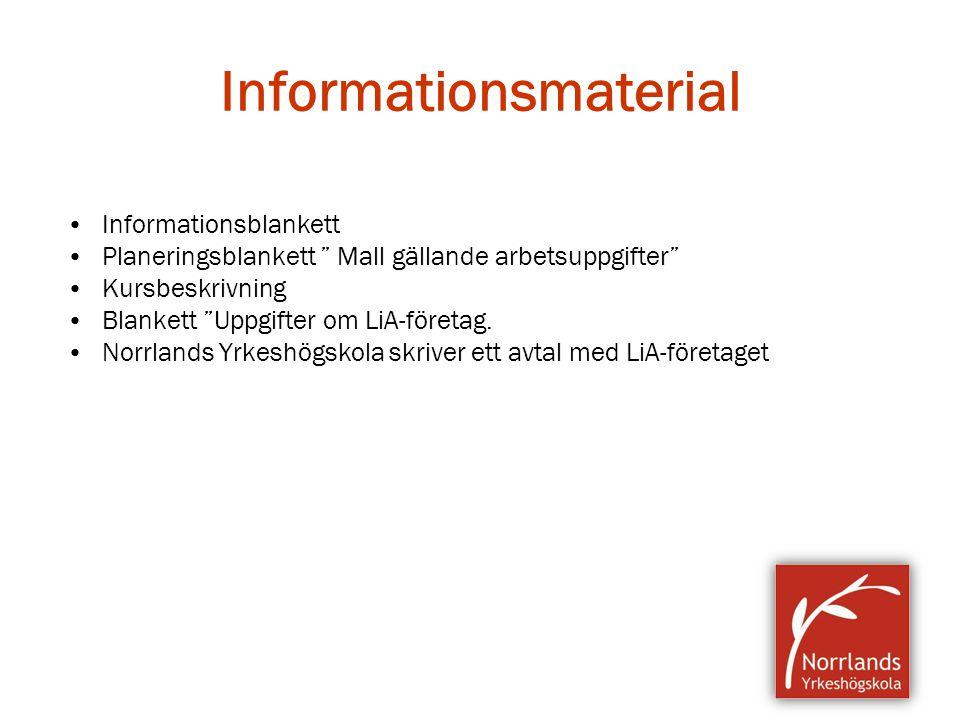 """Informationsmaterial Informationsblankett Planeringsblankett """" Mall gällande arbetsuppgifter"""" Kursbeskrivning Blankett """"Uppgifter om LiA-företag. Norr"""