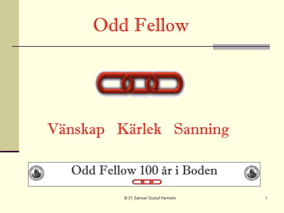 B-31 Samuel Gustaf Hermelin1 Odd Fellow Vänskap Kärlek Sanning
