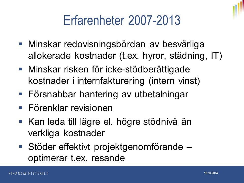 Erfarenheter 2007-2013  Minskar redovisningsbördan av besvärliga allokerade kostnader (t.ex.