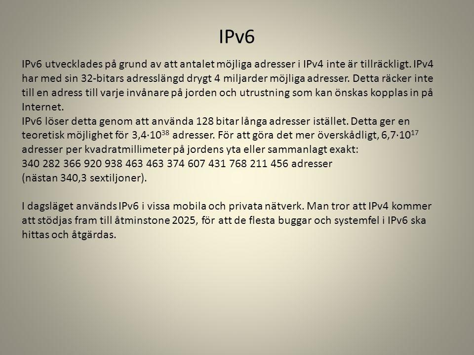 IPv6 utvecklades på grund av att antalet möjliga adresser i IPv4 inte är tillräckligt. IPv4 har med sin 32-bitars adresslängd drygt 4 miljarder möjlig