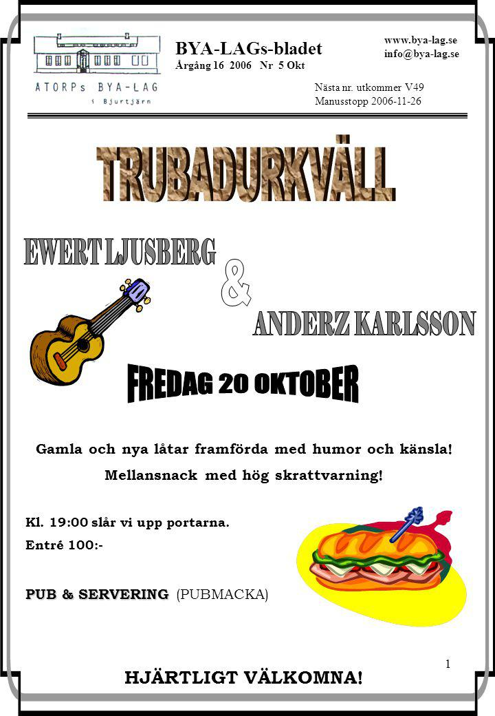 1 BYA-LAGs-bladet Årgång 16 2006 Nr 5 Okt Nästa nr.