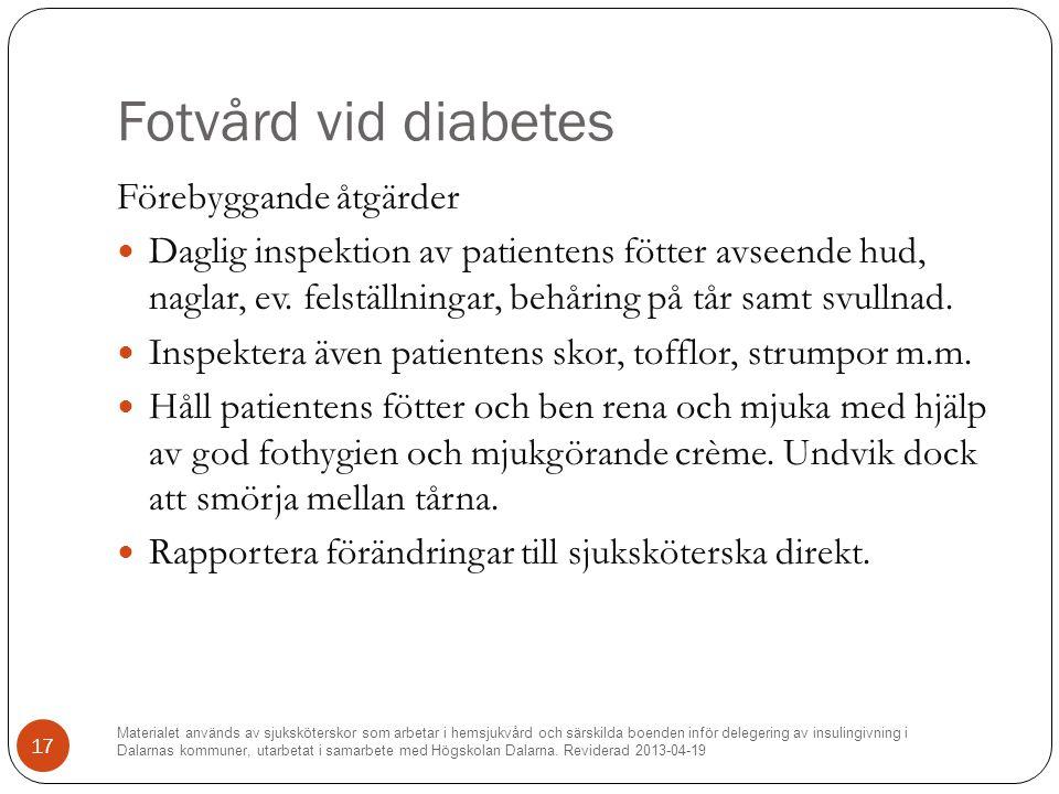 Fotvård vid diabetes Förebyggande åtgärder Daglig inspektion av patientens fötter avseende hud, naglar, ev.