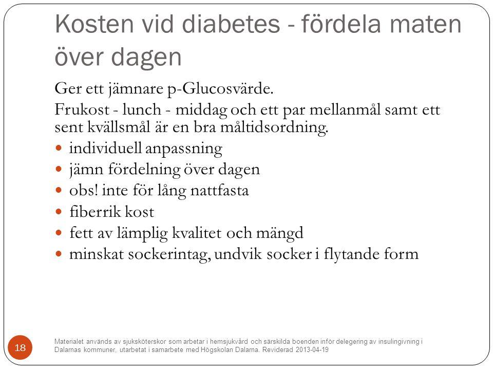 Kosten vid diabetes - fördela maten över dagen Ger ett jämnare p-Glucosvärde.