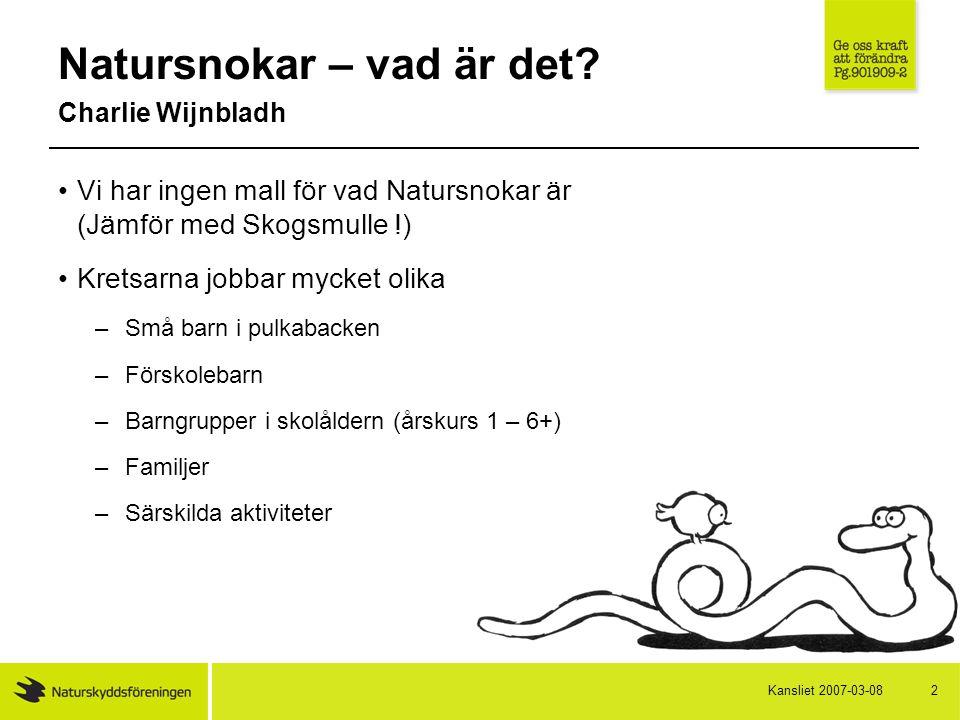 2007-03-08Kansliet 3 Natursnokar När.