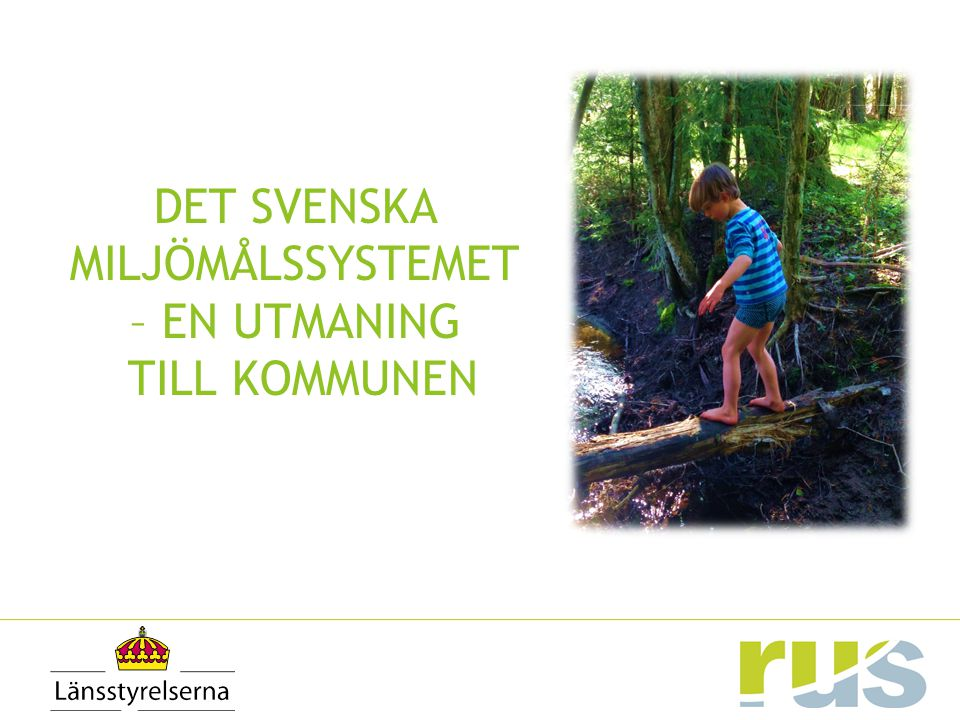 DET SVENSKA MILJÖMÅLSSYSTEMET – EN UTMANING TILL KOMMUNEN