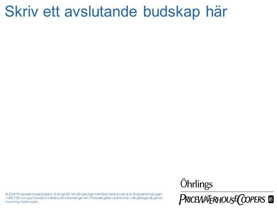© 2009 PricewaterhouseCoopers i Sverige AB.