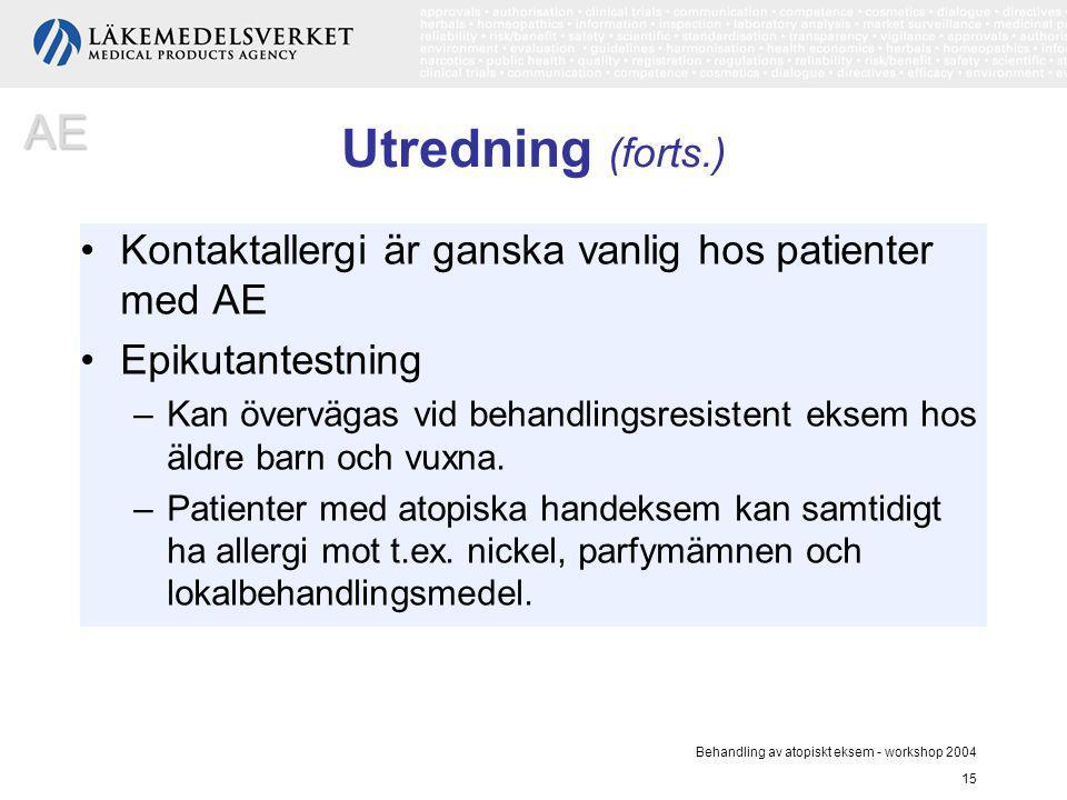 Behandling av atopiskt eksem - workshop 2004 15 Utredning (forts.) Kontaktallergi är ganska vanlig hos patienter med AE Epikutantestning –Kan överväga