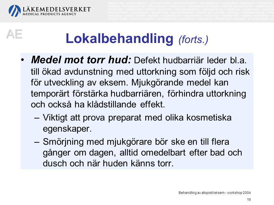 Behandling av atopiskt eksem - workshop 2004 19 Medel mot torr hud: Defekt hudbarriär leder bl.a. till ökad avdunstning med uttorkning som följd och r