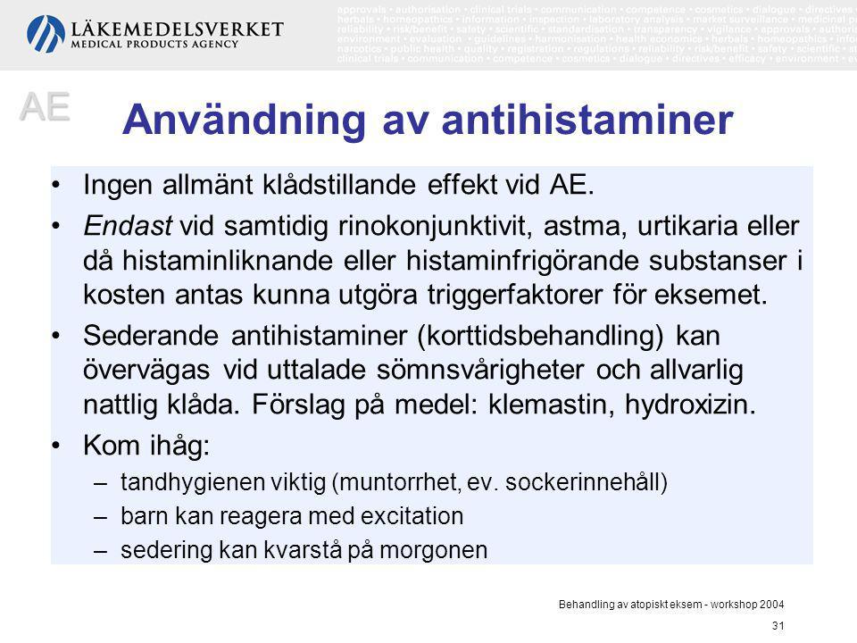 Behandling av atopiskt eksem - workshop 2004 31 Användning av antihistaminer Ingen allmänt klådstillande effekt vid AE. Endast vid samtidig rinokonjun