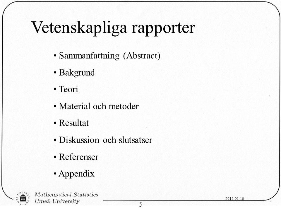 2015-01-10 5 Vetenskapliga rapporter Sammanfattning (Abstract) Bakgrund Teori Material och metoder Resultat Diskussion och slutsatser Referenser Appen