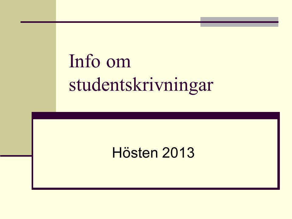 Info om studentskrivningar Hösten 2013