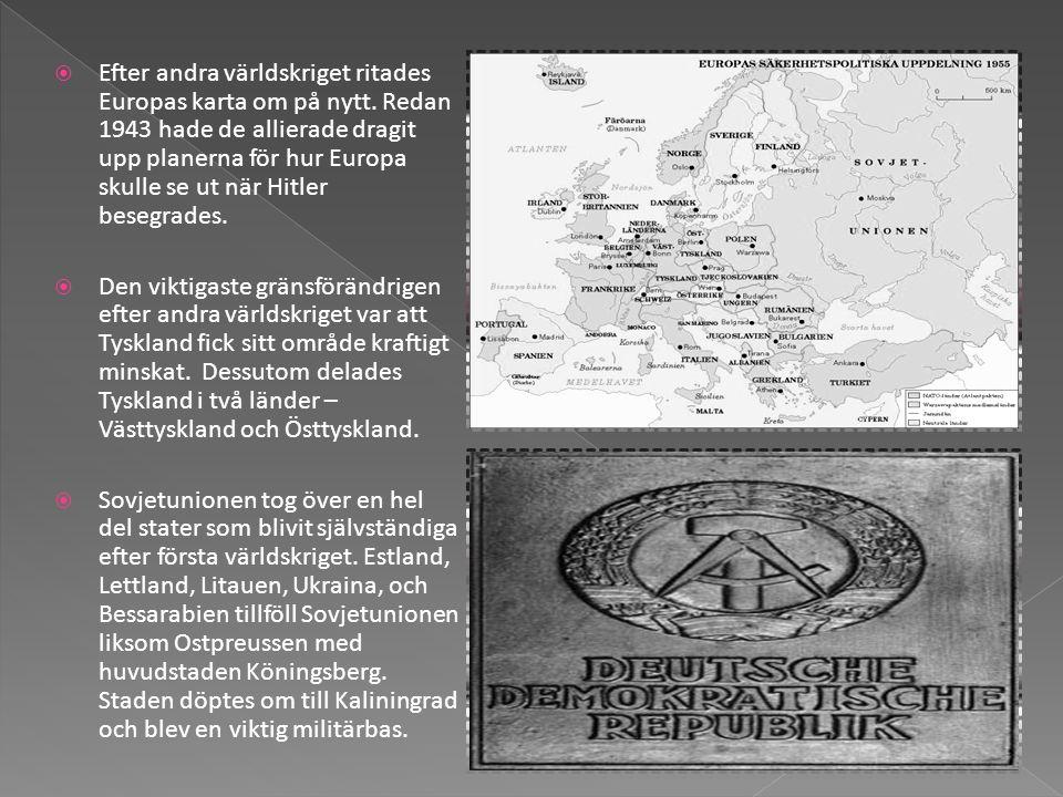  Efter andra världskriget ritades Europas karta om på nytt. Redan 1943 hade de allierade dragit upp planerna för hur Europa skulle se ut när Hitler b