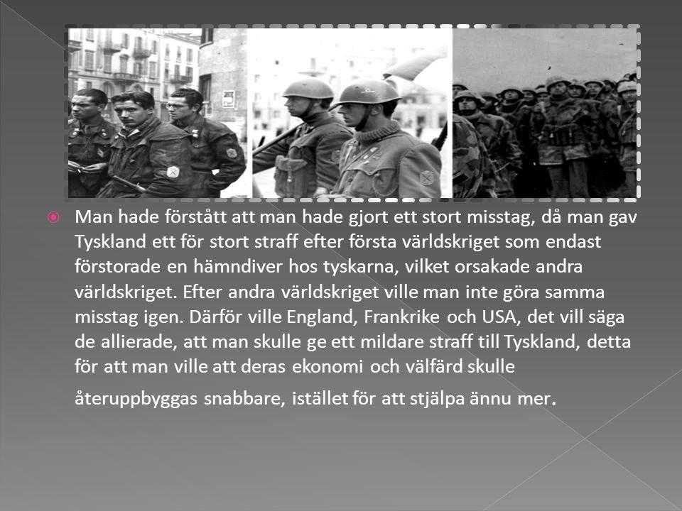  Sovjetunionen hade förlorat 20 miljoner människor, och ville inte ge Tyskland något lättsamt straff, de var inte glada över sina egna förluster.