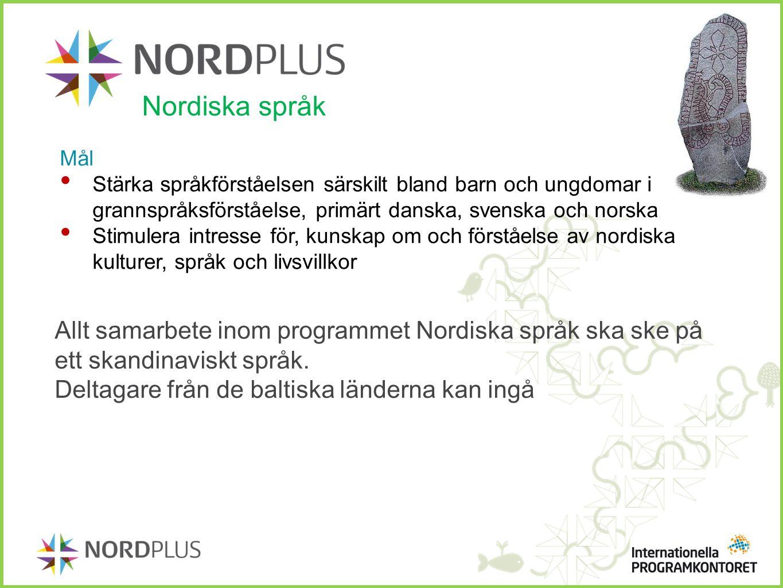 Mål Stärka språkförståelsen särskilt bland barn och ungdomar i grannspråksförståelse, primärt danska, svenska och norska Stimulera intresse för, kunsk