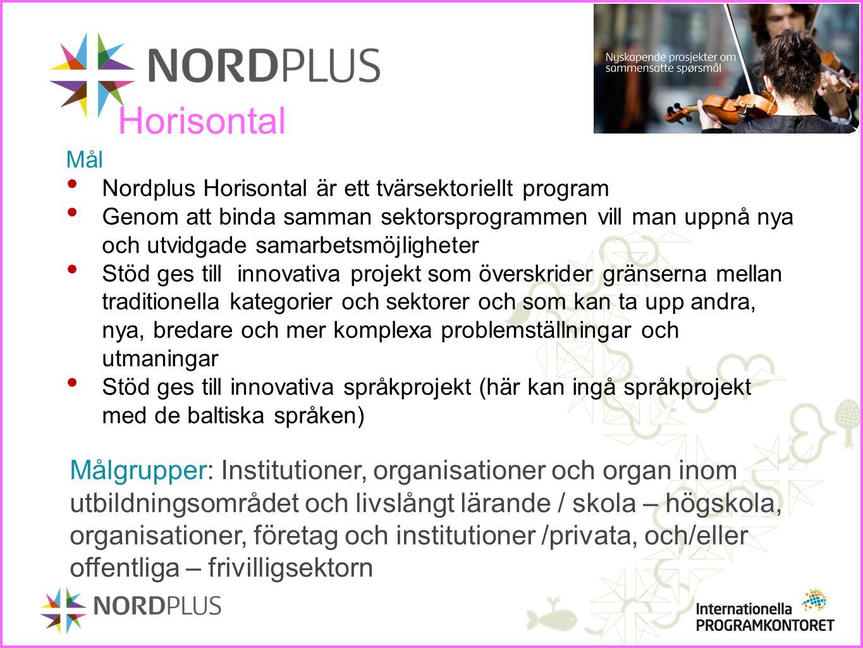 Mål Nordplus Horisontal är ett tvärsektoriellt program Genom att binda samman sektorsprogrammen vill man uppnå nya och utvidgade samarbetsmöjligheter