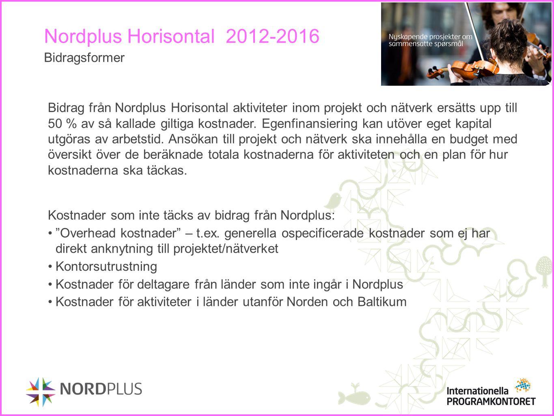 Nordplus Horisontal 2012-2016 Bidragsformer Bidrag från Nordplus Horisontal aktiviteter inom projekt och nätverk ersätts upp till 50 % av så kallade g