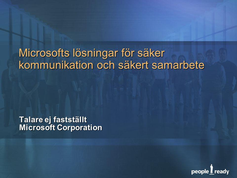 Microsofts lösningar för säker kommunikation och säkert samarbete Talare ej fastställt Microsoft Corporation