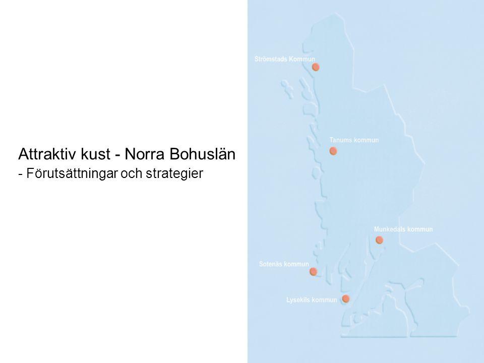 Attraktiv kust - Norra Bohuslän - Förutsättningar och strategier