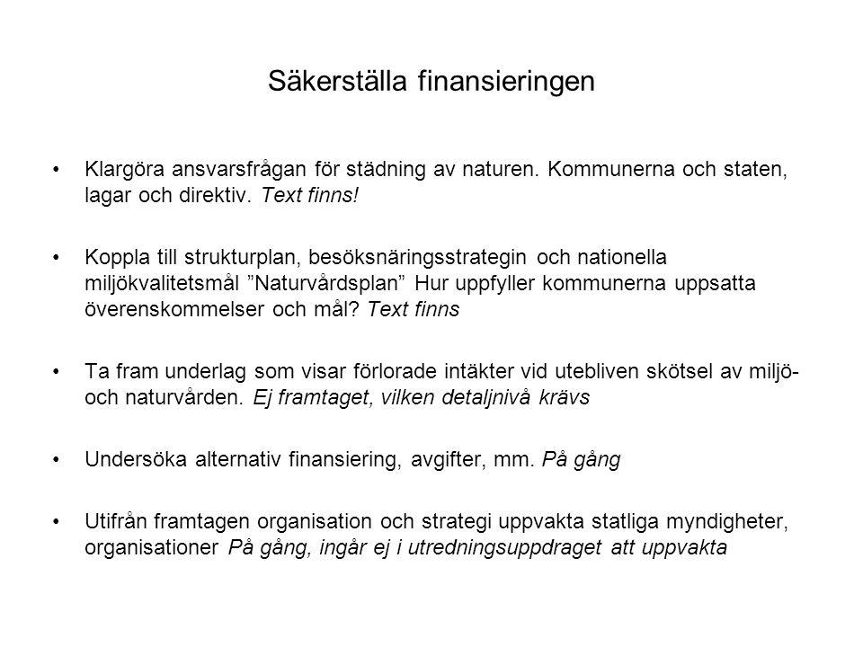 Säkerställa finansieringen Klargöra ansvarsfrågan för städning av naturen.