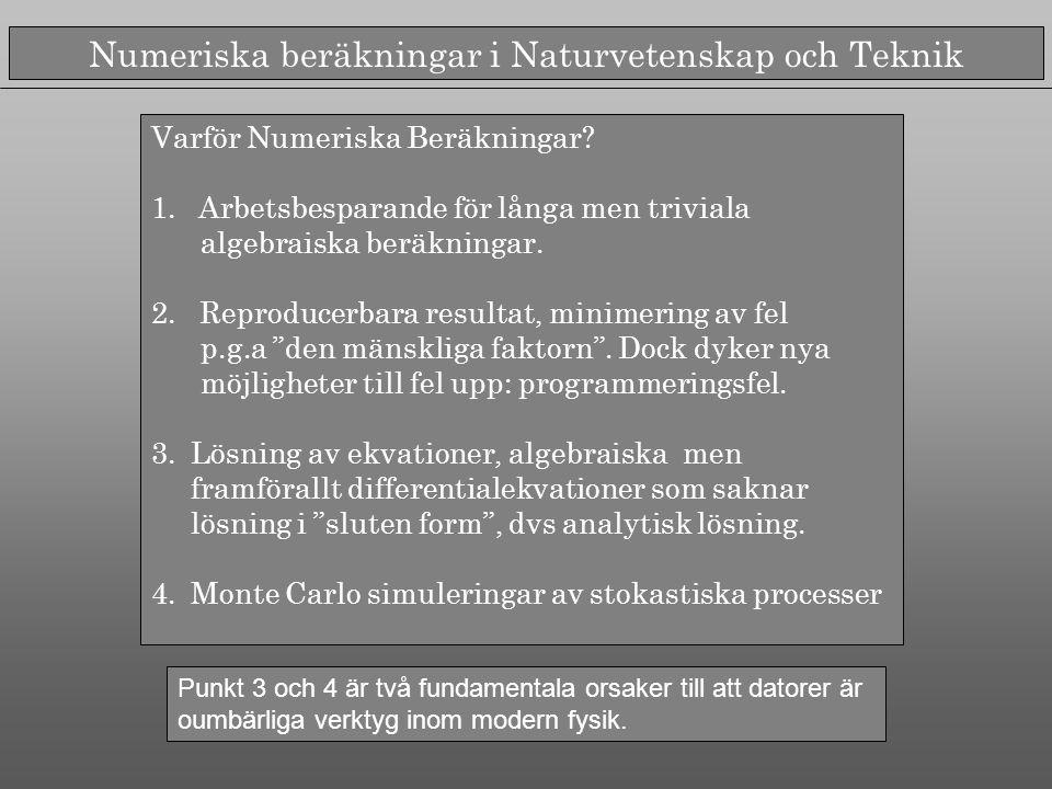 Numeriska beräkningar i Naturvetenskap och Teknik Byggblock i program: 1.