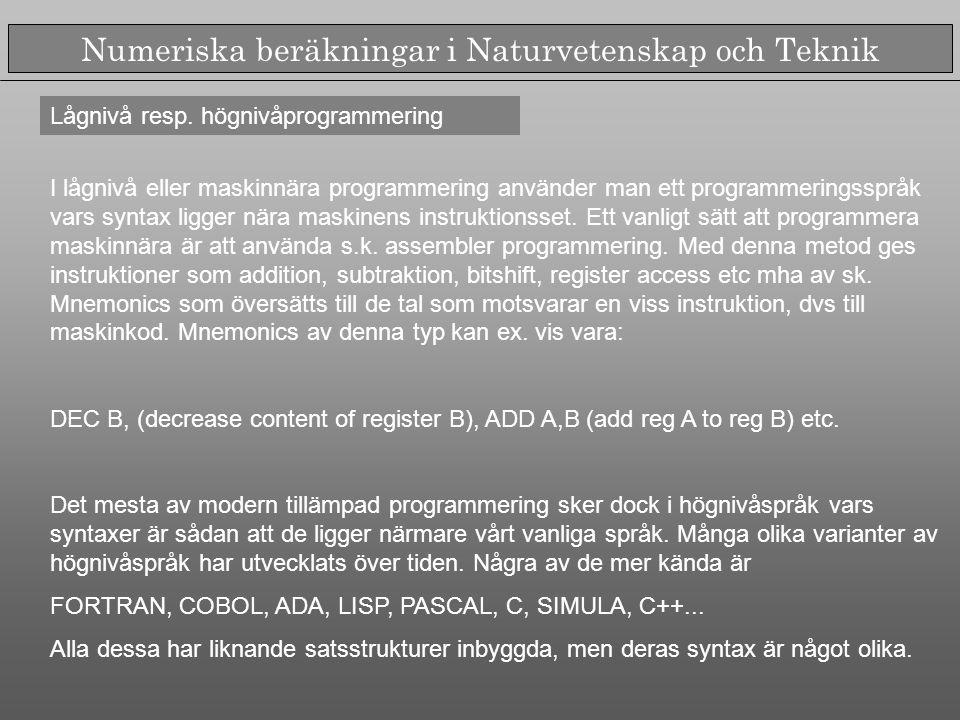Numeriska beräkningar i Naturvetenskap och Teknik Lågnivå resp.