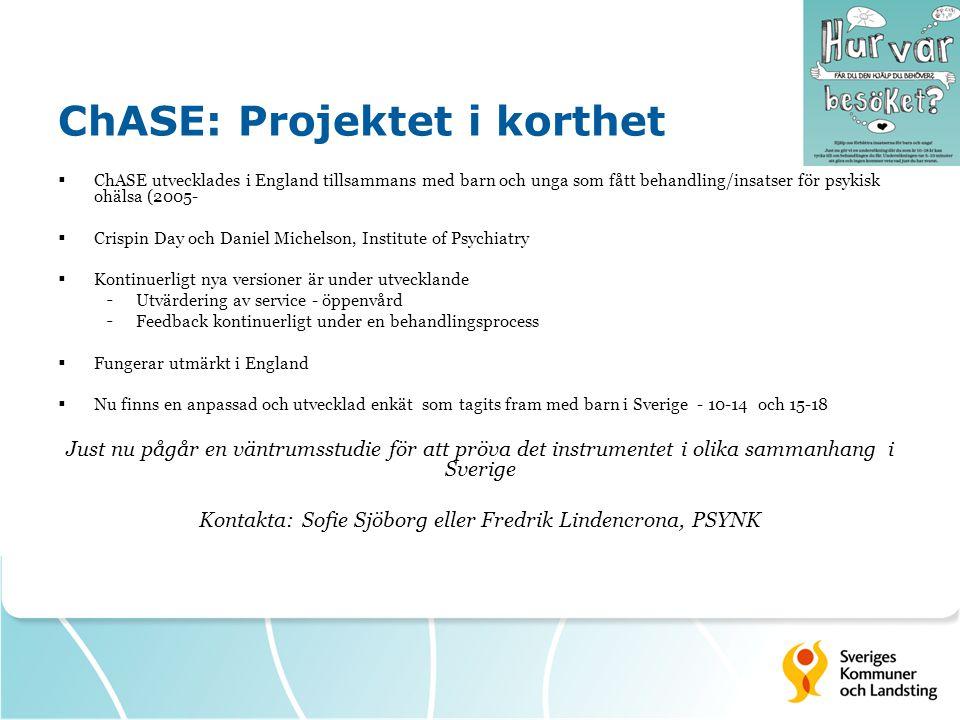 ChASE: Projektet i korthet  ChASE utvecklades i England tillsammans med barn och unga som fått behandling/insatser för psykisk ohälsa (2005-  Crispi