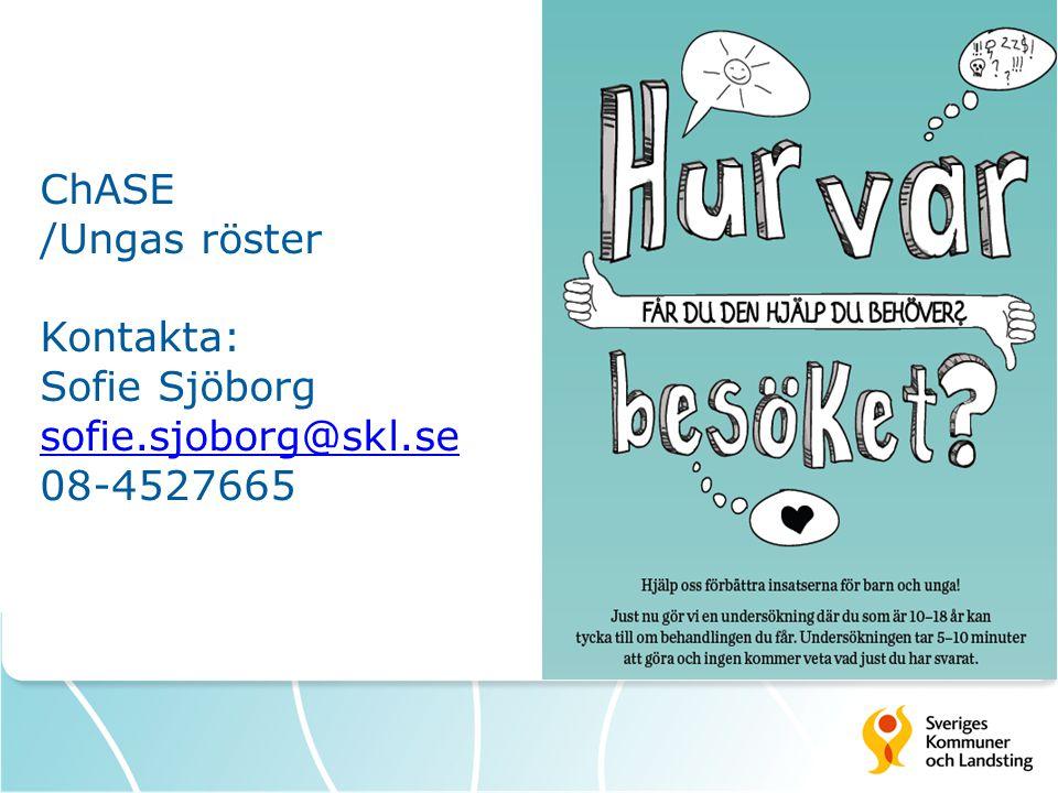 ChASE /Ungas röster Kontakta: Sofie Sjöborg sofie.sjoborg@skl.se 08-4527665 sofie.sjoborg@skl.se