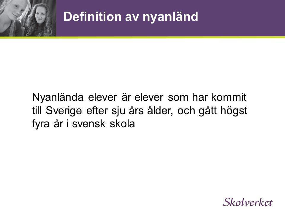 Definition av nyanländ Nyanlända elever är elever som har kommit till Sverige efter sju års ålder, och gått högst fyra år i svensk skola