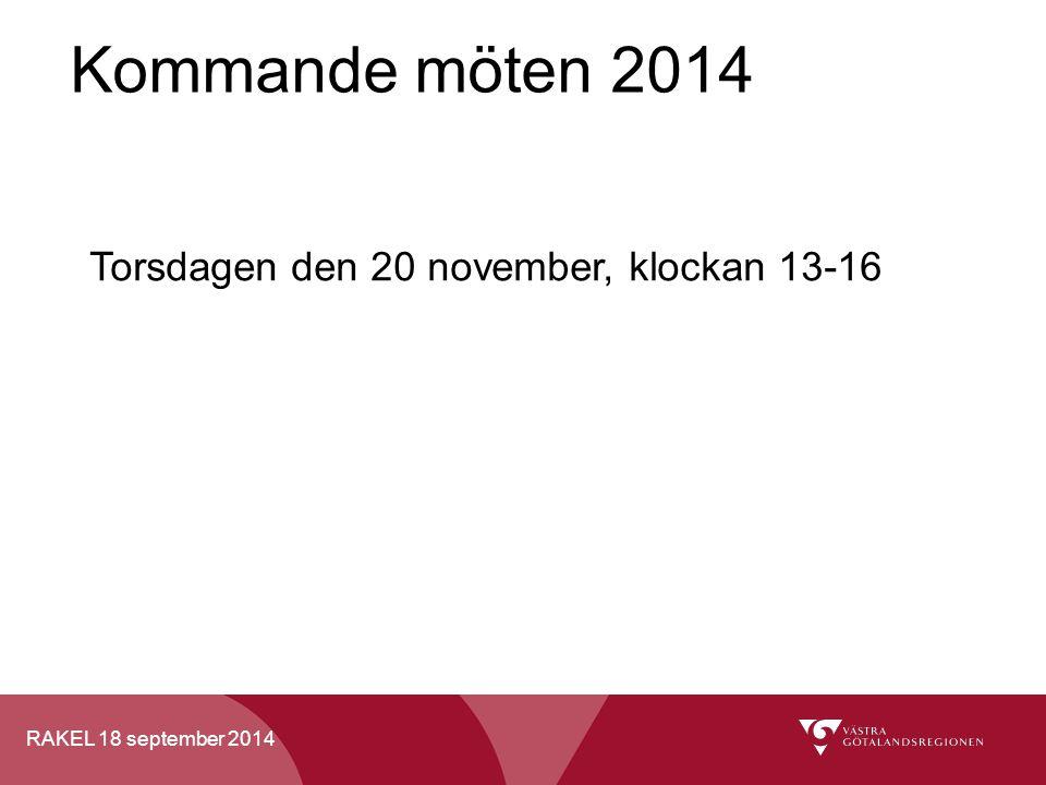RAKEL 18 september 2014 Kommande möten 2014 Torsdagen den 20 november, klockan 13-16