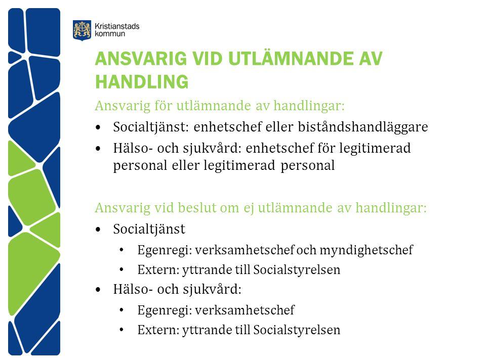 ANSVARIG VID UTLÄMNANDE AV HANDLING Ansvarig för utlämnande av handlingar: Socialtjänst: enhetschef eller biståndshandläggare Hälso- och sjukvård: enh