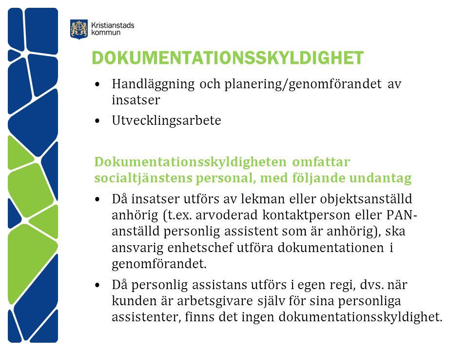 DOKUMENTATIONSSKYLDIGHET Handläggning och planering/genomförandet av insatser Utvecklingsarbete Dokumentationsskyldigheten omfattar socialtjänstens pe