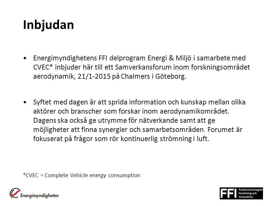 Inbjudan Energimyndighetens FFI delprogram Energi & Miljö i samarbete med CVEC* inbjuder här till ett Samverkansforum inom forskningsområdet aerodynamik, 21/1-2015 på Chalmers i Göteborg.