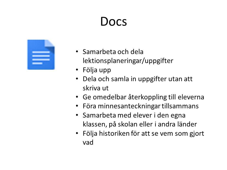 Docs Samarbeta och dela lektionsplaneringar/uppgifter Följa upp Dela och samla in uppgifter utan att skriva ut Ge omedelbar återkoppling till eleverna