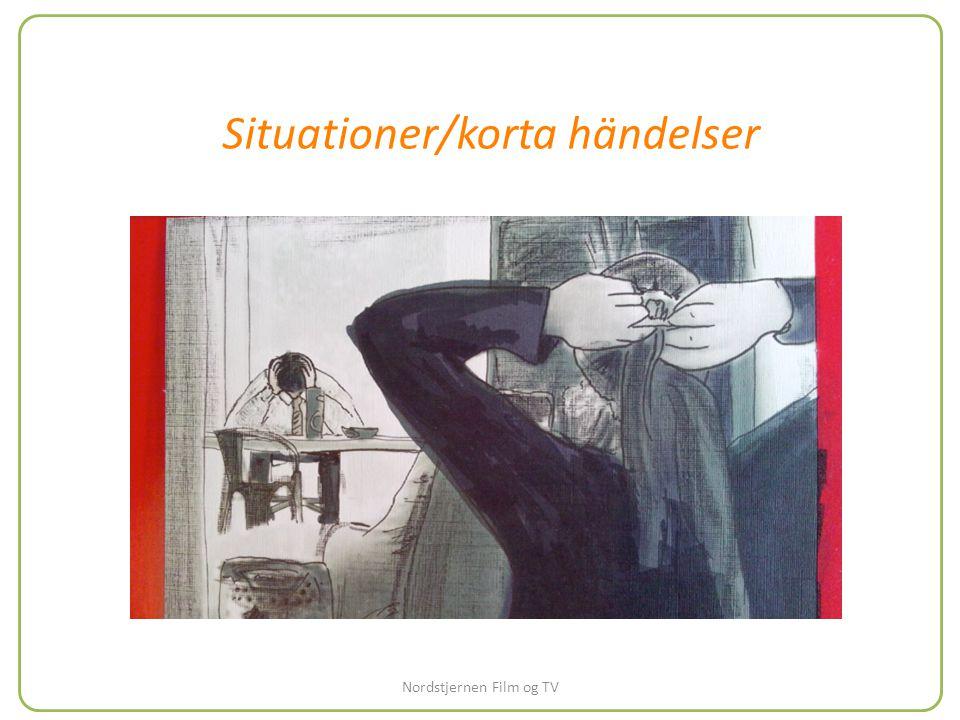 Situationer/korta händelser Nordstjernen Film og TV