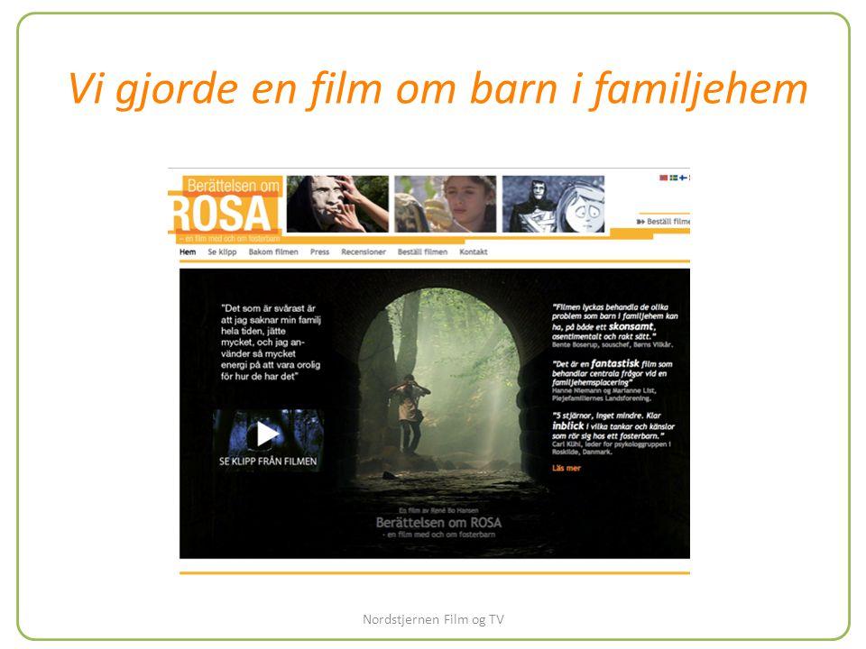 Nordstjernen Film og TV Vi gjorde en film om barn i familjehem