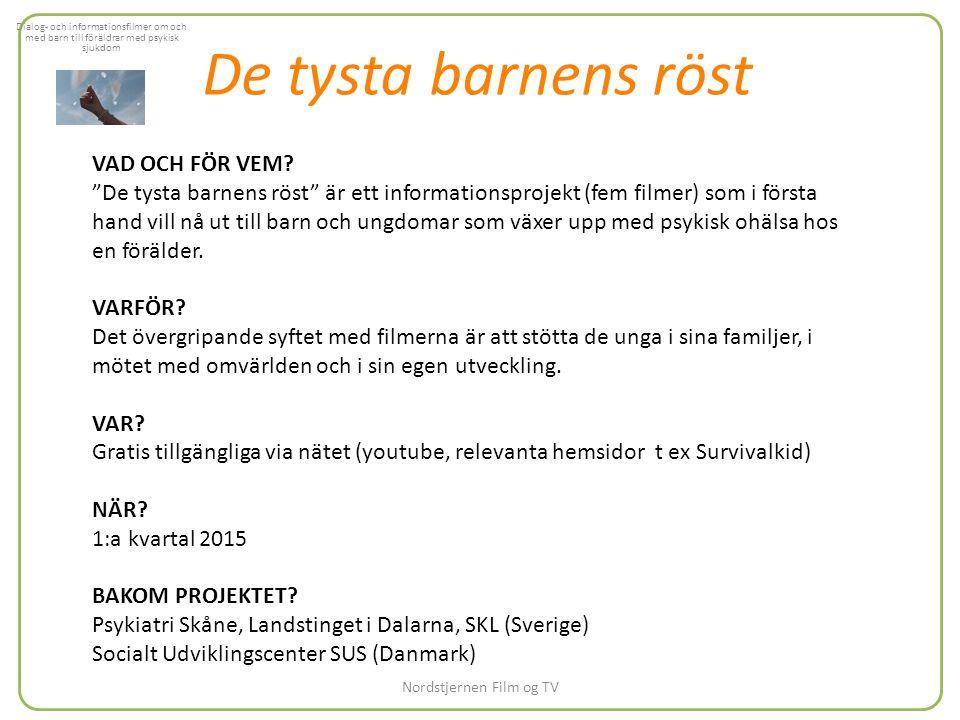 Nordstjernen Film og TV De tysta barnens röst VAD OCH FÖR VEM.