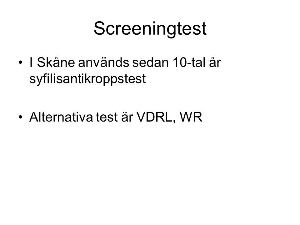 Screeningtest I Skåne används sedan 10-tal år syfilisantikroppstest Alternativa test är VDRL, WR