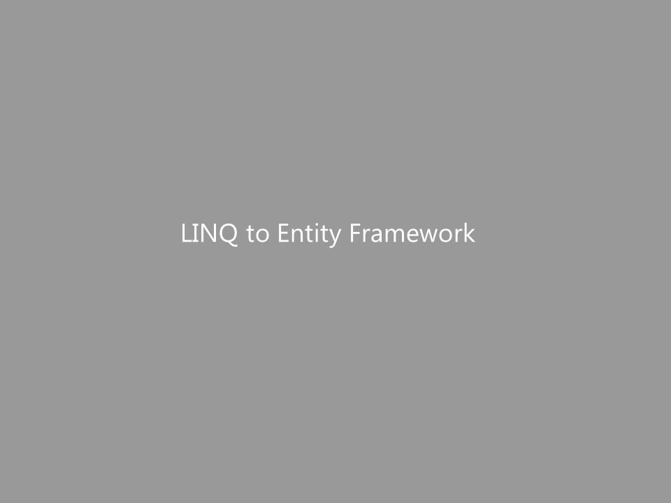 LINQ to Entity Framework
