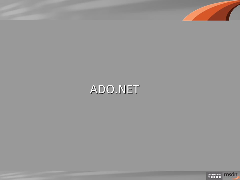 ADO.NET ADO.NET